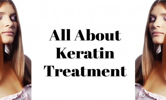 What You Need To Know About Keratin Treatment.